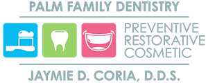 Palm Family Dentistry - Placentia, CA | Jaymie Coria, DDS